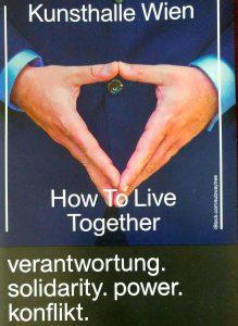 """Kunsthalle Wiens utställning """"Solidaritet. Konflikt. How to live together"""" har ett starkt samhällsengagemang som omfattar Europa men också andra delar av världen. Sommar och höst 2017."""