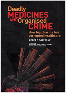 "The book ""Deadly Medicines and Organized Crime"" by Peter Goetche. Also available in Swedish, and with very good reviews from Läkartidningen."