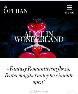 Alice In Wonderlan is part of the repertoire at the Swedish Royal Opera 2017. What a coincidence. Or?