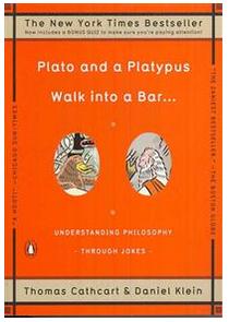 Insikt och slagkraftig kommunikation hämtar inspiration från ett tvärvetenskapligt perspektiv. Det här är boken Plato and a Platypus walked in to a bar - understanding philosophy through jokes av T Cathcart och D Klein.