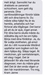 This is a text received a week ago from a friend who have known me for about 20 years. Just saying that Swedes are easily brainwashed.