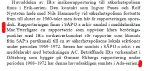"From a public report SOU 2002:92 about the IB-scandal ""Det grå brödraskapet."""